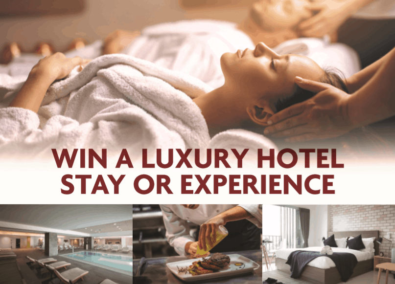 Win A Luxury Hotel Stay Or Experience